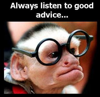 Always Listen to Good Advice